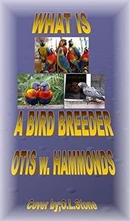 WHAT IS A BIRD BREEDER