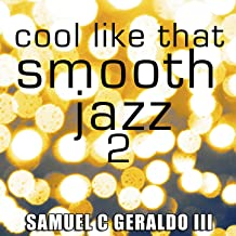 Cool Like That Smooth Jazz 2