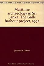 Maritime archaeology in Sri Lanka: The Galle harbour project, 1992