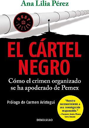 El cártel negro: Cómo el crimen organizado se ha apoderado de Pemex;Cómo el crimen organizado se ha apoderado de Pemex