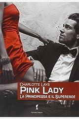 Pink Lady. La principessa e il supereroe Copertina flessibile