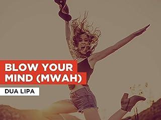 Blow Your Mind (Mwah) al estilo de Dua Lipa