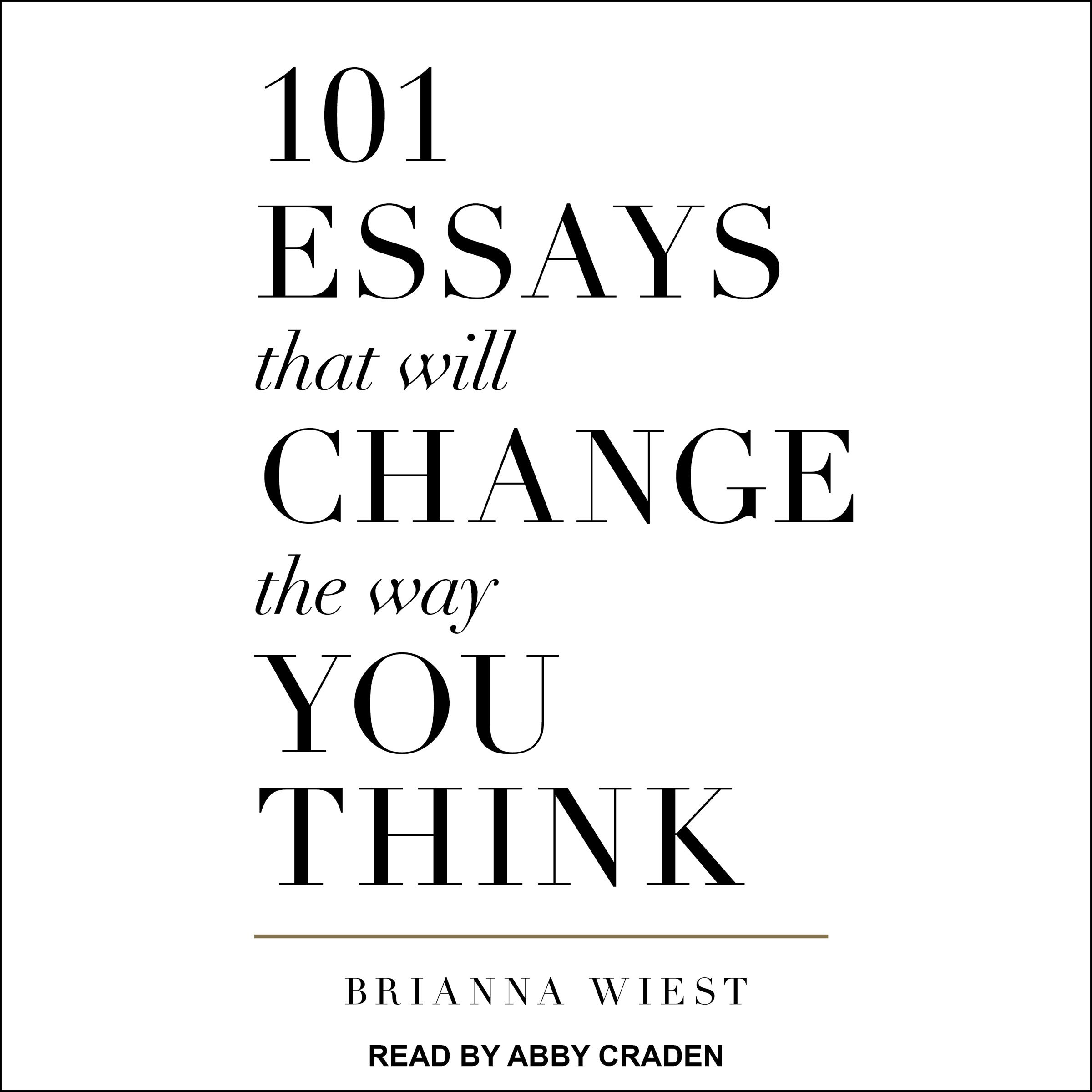 Cover image of 101 Essays That Will Change the Way You Think by Brianna Wiest