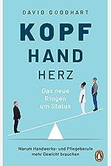 Kopf, Hand, Herz – Das neue Ringen um Status: Warum Handwerks- und Pflegeberufe mehr Gewicht brauchen (German Edition) Kindle Edition