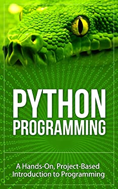 Python: Learn the Basics FAST From Python Programming Experts (Python Programming For Beginners, Python Programming, Python Programming Language)