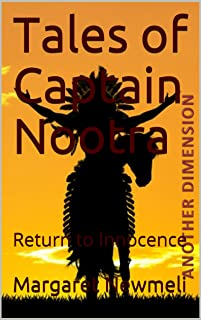 Tales of Captain Nootra IV: Return to Innocence (Another Dimension Book 3) (English Edition)