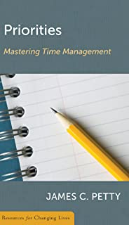 Priorities: Mastering Time Management (Resources for Changing Lives)