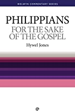 WCS Philippians: For The Sake of the Gospel (Welwyn Commentary Series Book 50)