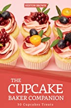 The Cupcake Baker Companion: 30 Cupcakes Treats