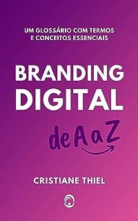 Branding Digital de A a Z: Um Glossário de Termos e Conceitos Essenciais