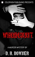 WHODUNNIT?: A murder mystery