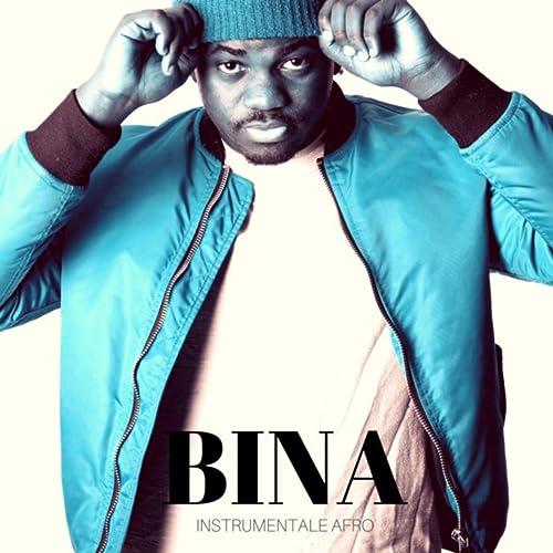 Bina (Instrumental Afro) by Kamal A La Prod on Amazon Music