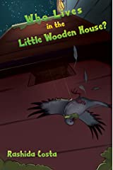 Who Lives in the Little Wooden House? Kindle Edition