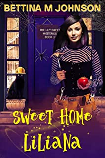 Sweet Home Liliana: A Lily Sweet: Briar Witch Cozy Mystery 3