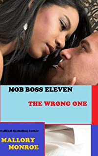 Mob Boss Eleven: The Wrong One (The Mob Boss Series Book 11)