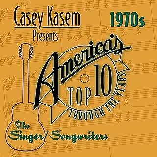 Casey Kasem Presents: America's Top Ten - The 1970's Singer/Songwriters