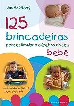 125 brincadeiras estimular o cérebro do seu beb