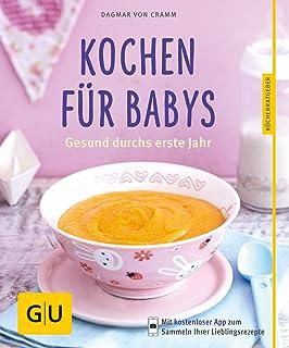 Kochen für Babys: Gesund durchs erste Jahr (GU KüchenRatge
