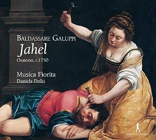 Baldassare Galuppi: Jahel (Oratorio C 1750)