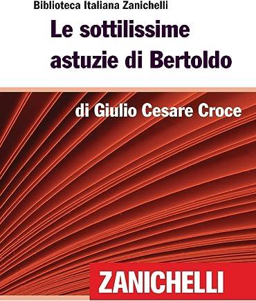 Le sottilissime astuzie di Bertoldo (Biblioteca Italiana Zanichelli)
