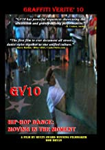 GRAFFITI VERITE' 10 GV10 HIP-HOP DANCE: Moving in the Moment