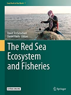 The Red Sea Ecosystem and Fisheries (Coral Reefs of the World Book 7)