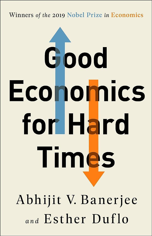 十分ですマニュアル用量Good Economics for Hard Times: Better Answers to Our Biggest Problems (English Edition)
