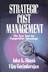 Strategic Cost Management: The New Tool for Competitive Advantage Paperback