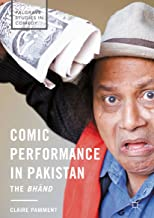 Comic Performance in Pakistan: The Bhānd (Palgrave Studies in Comedy)
