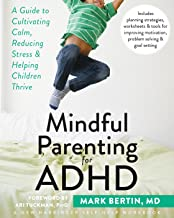 Mindful Parenting for ADHD: A Guide to Cultivating Calm, Reducing Stress, and Helping Children Thrive (A New Harbinger Self-Help Workbook) PDF