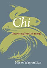 Chi: Discovering Your Life Energy