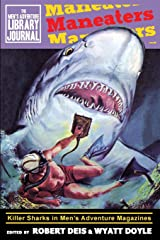 Maneaters: Killer Sharks in Men's Adventure Magazines (Men's Adventure Library Journal) Paperback