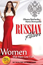 Russian Allure: Women That Men Live For