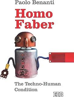 Homo Faber: The Techno-Human condition