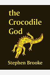 The Crocodile God Kindle Edition