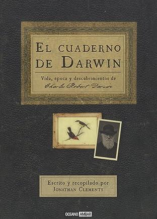 El cuaderno de Darwin: Una biografía poco corriente del naturalista inglés