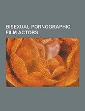Bisexual Pornographic Film Actors: Aiden Ashley, Alexis Love, Alicia Rhodes, Allie Haze, Alyssa Reece, Amile Waters, Anna ...