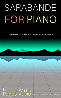 Sarabande - Three-Voice ARIA / Modern Composition For Piano: 6 Pages Witch AUDIO (First Book 1) (English Edition)