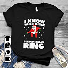 Dance Christmas I KNOW WHEN THOSE SLEIGH BELLS RING T Shirt Long Sleeve Sweatshirt Hoodie Youth