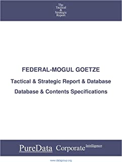 FEDERAL-MOGUL GOETZE: Tactical & Strategic Database Specifications (Tactical & Strategic - India Book 26553)