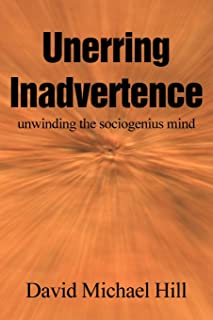 Unerring Inadvertence: Unwinding the Sociogenius Mind