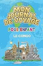 Mon Journal de Voyage le Congo Pour Enfants: 6x9 Journaux de voyage pour enfant I Calepin à compléter et à dessiner I Cadeau parfait pour le voyage des enfants au Congo (French Edition)