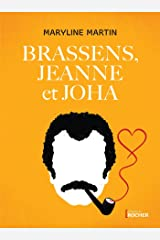 Brassens, Jeanne et Joha Broché