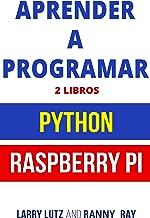 Aprender a Programar : Raspberry PI 3 y Python (Libro en Español/Coding Spanish Book Version)  (Spanish Edition)