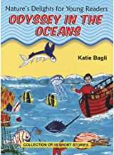 Odyssey in the Oceans (Nature's Delights for Young Readers)