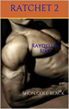 Rayqelle's Risk -Book 2-: Special *Bonus* edition (RATCHET)