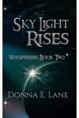 Sky Light Rises: Whisperers Book Two (Whisperers series 2) Kindle Edition