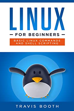 Linux for Beginners: Basic Linux Commands and Shell Scripting