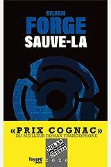 Sauve-la : Prix Cognac 2020 du meilleur roman francophone (Policier) Format Kindle