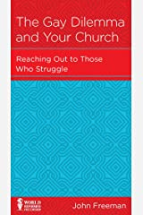 The Gay Dilemma and Your Church: Reaching Out to Those Who Struggle Kindle Edition